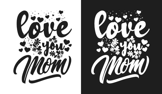 Love you mom typography quotes tshirt and merchandise