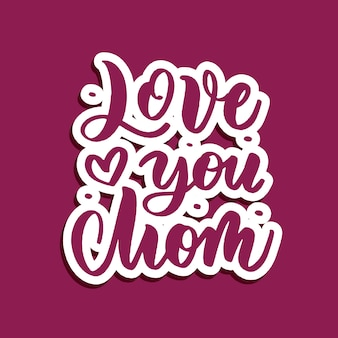 Love you mom - состав ручной надписи