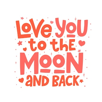 Love you to the moon and back, lettering isolated