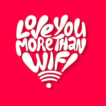 Люблю тебя больше, чем надпись wifi handdr плакат с цитатой о подключении к интернету и любви