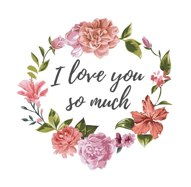 カラフルな花の花輪のイラストであなたを愛するスローガン