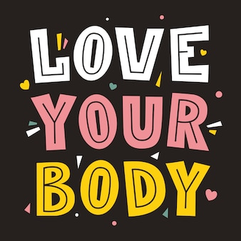 Love your body. body positive concept. lettering poster.  font type.