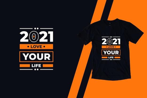 당신의 인생을 사랑하십시오 현대 따옴표 t 셔츠 디자인