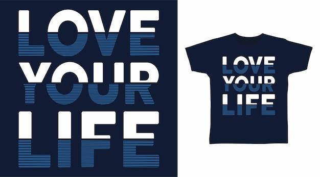 티셔츠 디자인을 위한 당신의 삶의 타이포그래피를 사랑하세요