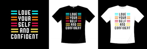 Love your self and confident typography t-shirt design