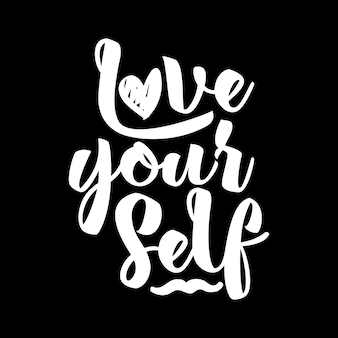 Love your self. hand drawn typography lettering.