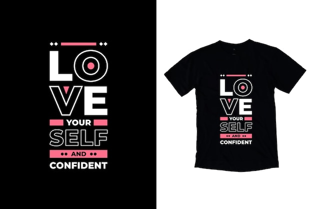 Love yourself and confident modern quotes t shirt design