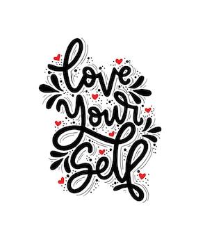 Love yourself hand drawn expressive phrase modern brush pen lettering