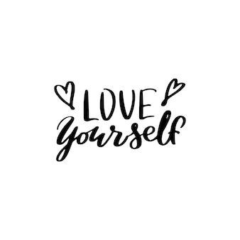 Love yourself - hand drawn lettering quote.