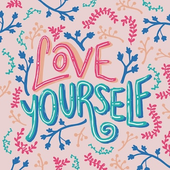 Love yourself and leaves lettering