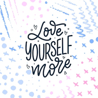 Love yourself lettering slogan. funny quote for blog, poster and print design. modern calligraphy text about self care. vector illustration Premium Vector