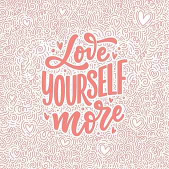 Love yourself lettering slogan