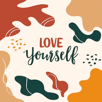Love yourself lettering typography quotes on abstract colorful background