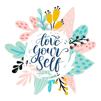 Love yourself  vector quote positive motivation quote for poster card tshirt print floral card