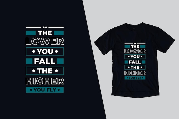 The lower you fall the higher you fly t shirt quotes design