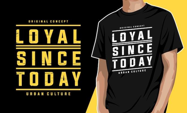 Верный с сегодняшнего дня дизайн футболки типографики