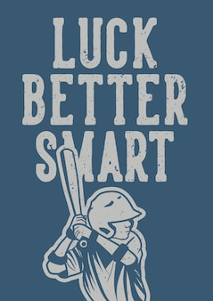 Luck better smart with batsman swing ready position vintage illustration