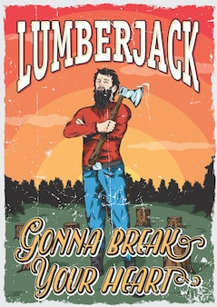 Lumberjack man poster with ax on his shoulder and words break your heart
