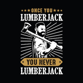 Lumberjack quote and saying