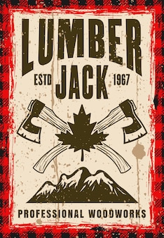 Lumberjack vector poster in vintage style with two crossed axes, mountains and maple leaf. layered, separate grunge texture and text