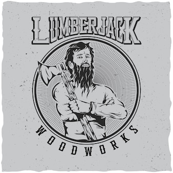 Lumberjack woodworks label design poster with man with an ax on his shoulder illustration