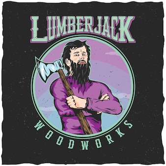 Lumberjack woodworks label design poster with man with an ax on his shoulder