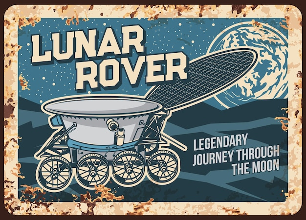 Lunar rover walk on moon surface rusty metal plate. universe investigation vintage rust tin sign. galaxy exploration, cosmos colonization mission