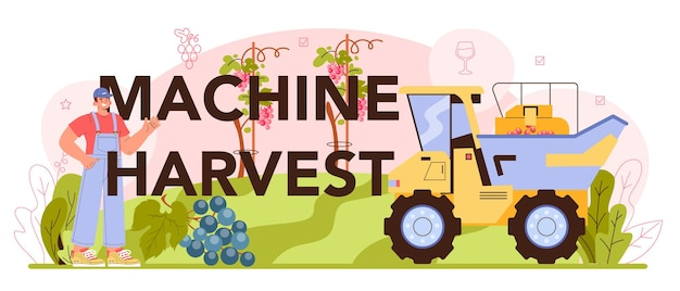 Machine harvest typographic header. wine production. grape selection, cultivation and harvesting. alcohol drink characteristics. grape wine in a bottle or glass. flat vector illustration