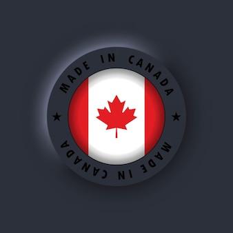 Сделано в канаде. канада сделала. эмблема канадского качества, этикетка, знак, кнопка. флаг канады. канадский символ. вектор. простые значки с флагами. темный пользовательский интерфейс neumorphic ui ux. неоморфизм