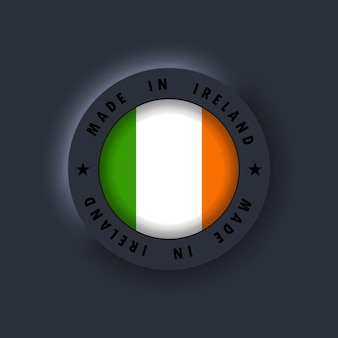 Made in ireland. ireland made. irelandian quality emblem, label, sign, button, badge in 3d style. ireland flag. vector. simple icons with flags. neumorphic ui ux dark user interface. neumorphism