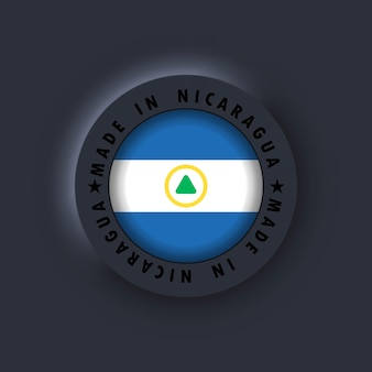 Made in nicaragua. nicaragua made. nicaragua quality emblem, label, sign, button, badge in 3d style. simple icons with flags. neumorphic ui ux dark user interface. neumorphism