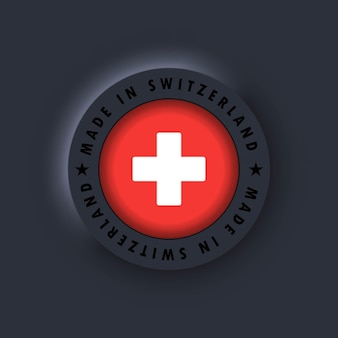 Made in switzerland. swiss made. switzerland emblem, label, sign, button, badge in 3d style. flag of switzerland. vector. simple icons with flags. neumorphic ui ux dark user interface. neumorphism