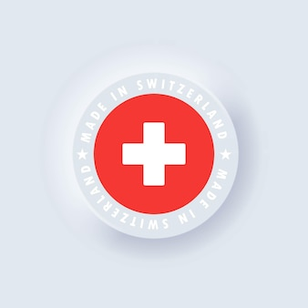 Made in switzerland. swiss made. switzerland emblem, label, sign. neumorphism
