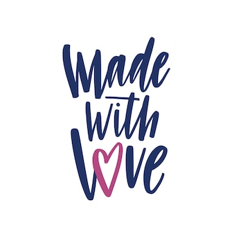 Made with love. elegant lettering for labels or tags of handmade products. phrase or text handwritten with cursive calligraphic font and decorated by heart. stylish decorative vector illustration.