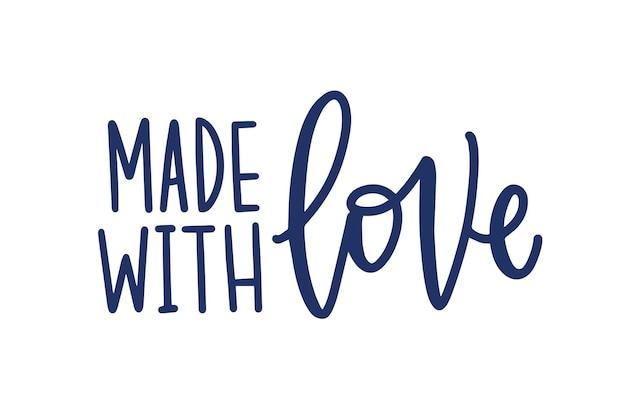 사랑으로 만든. 수제 제품의 라벨이나 태그에 대한 수제 비문. 우아한 붓글씨 글꼴로 손으로 쓴 문구 또는 슬로건.