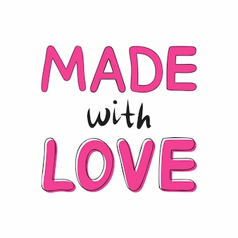 Made with love, pink lettering with black outline. a handwritten word.