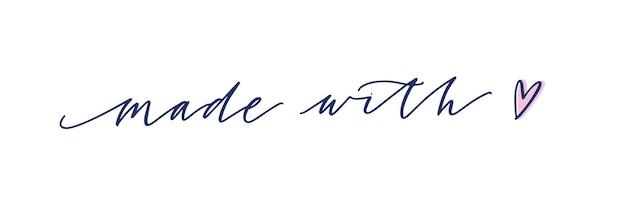 エレガントな筆記体の書道フォントまたはスクリプトで手書きされたmadewithloveのスローガン。手作りまたは手作りの商品のラベルまたはタグの装飾文字。フラットモノクロベクトルイラスト。