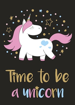 Magic cute unicorn in cartoon style with hand lettering time to be a unicorn. doodle unicorn   illustration
