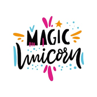 Magic unicorn sing hand drawn vector illustration and lettering