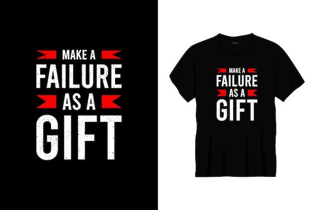 ギフトタイポグラフィtシャツのデザインとして失敗する。