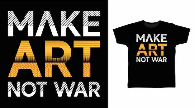 티셔츠 디자인을 위한 전쟁 타이포그래피가 아닌 예술 만들기
