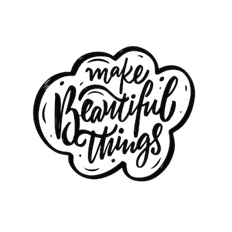 Сделать красивые вещи фразу рисованной черного цвета надписи мотивационный текст