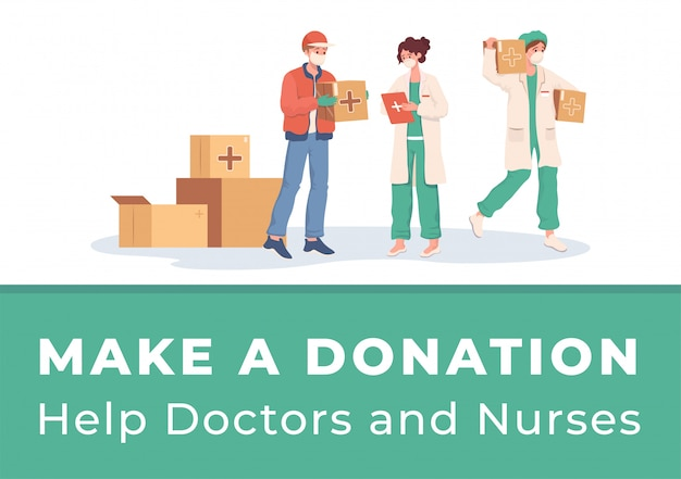 Make donation to help doctors and nurses  poster . volunteer or courier deliver humanitarian aid.