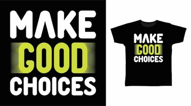 좋은 선택 타이포그래피 아트 티셔츠 디자인