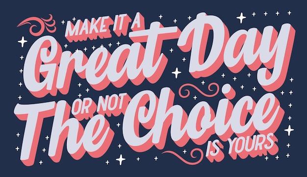 Сделайте это отличный день или нет - выбор за вами, шаблон векторного дизайна типографики