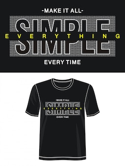 Make it all simple typography for print t shirt
