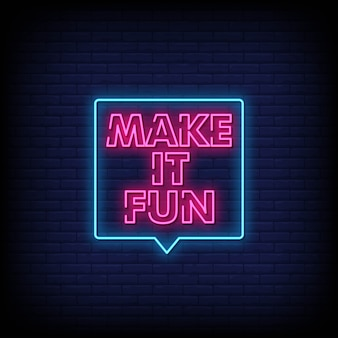 Make it fun neon signs style text