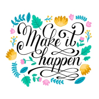 Make it happen lettering with flowers
