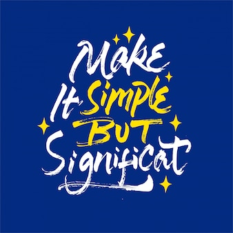 Make it simple but significant lettering motivational quote
