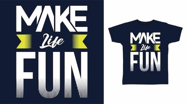 인생을 재미있는 타이포그래피 티셔츠 디자인으로 만드십시오.